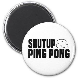Shut up & PING PONG Magnet
