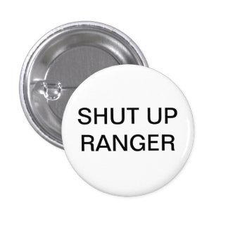 Shut up Ranger 1 Inch Round Button