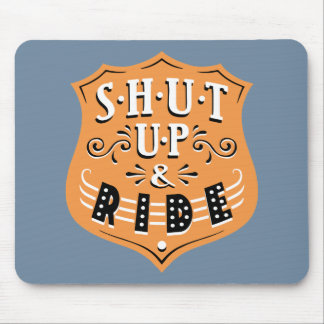 Shut Up & Ride Mouse Pad