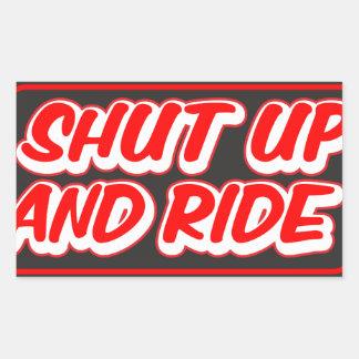 Shut Up & Ride Rectangular Sticker