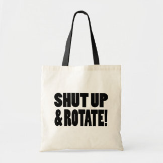 Shut Up & Rotate! Tote Bag