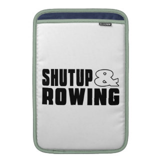Shut up & ROWING Sleeve For MacBook Air