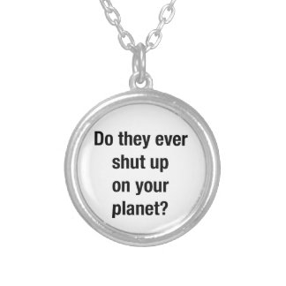 SHUT UP! SILVER PLATED NECKLACE
