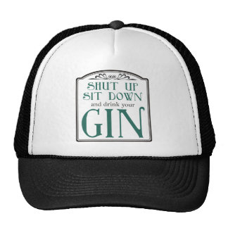 Shut Up, Sit Down, and Drink Your Gin Mesh Hat