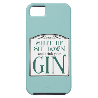 Shut Up, Sit Down, and Drink Your Gin iPhone SE/5/5s Case