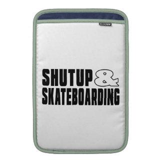 Shut up & SKATEBOARDING Sleeve For MacBook Air