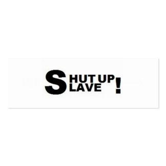 Shut up Slave Bookmark Business Cards