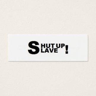 Shut up Slave Bookmark Mini Business Card