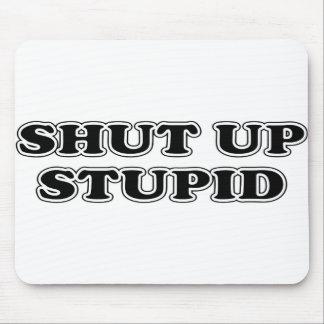 Shut Up Stupid Mouse Pad