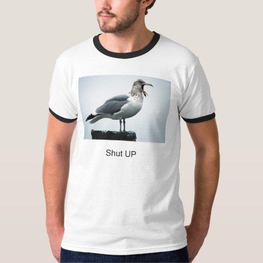 Shut Up T shirt