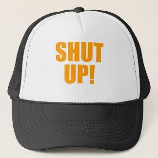 Shut Up Trucker Hat