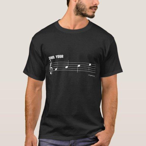 Shut Your Face Music pun Black T_Shirt