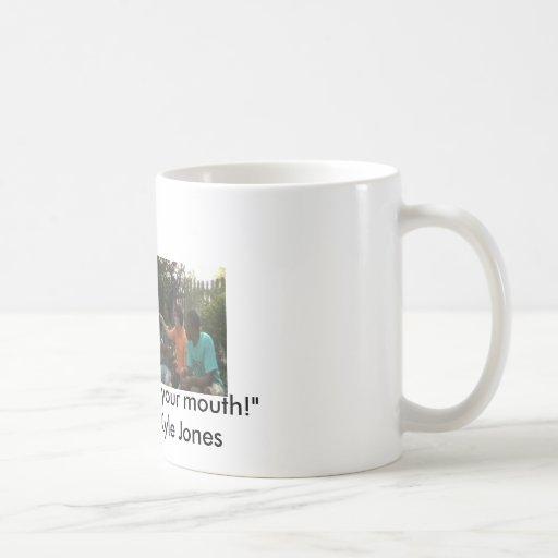 """Shut your mouth!"" Mug"
