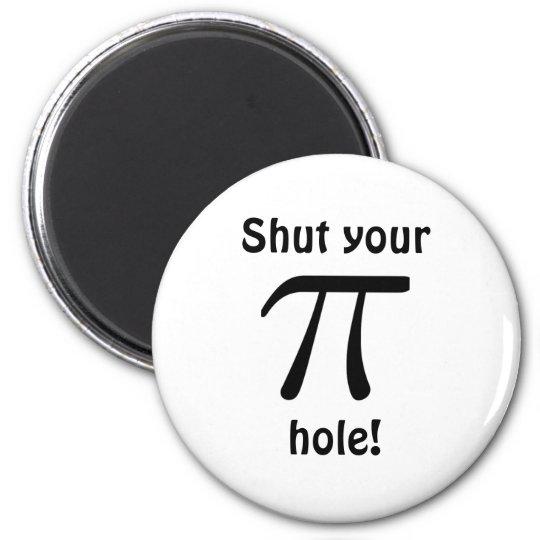 Shut your pi hole Magnet