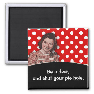 Shut Your Pie Hole 2 Inch Square Magnet