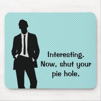 Shut Your Pie Hole Mouse Pad