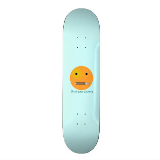 Shut Your Pie hole Smiley Face - Blue Background Skate Board