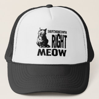 ShutchoMEOWTH Right MEOW! Funny Evil Kitty Trucker Hat