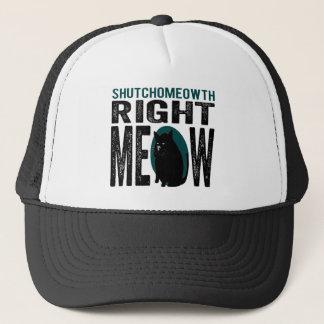 ShutchoMEOWth Right Meow - Funny Kitty Cat Trucker Hat