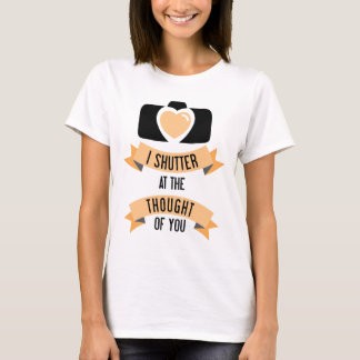 'Shutter' At The Thought - Photography Shirt