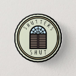 Shutters Shut Button