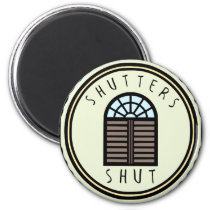 Shutters Shut! Magnet