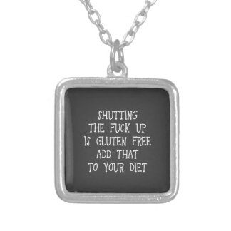 Shutting the fuck up is gluten free. Add that to y Square Pendant Necklace