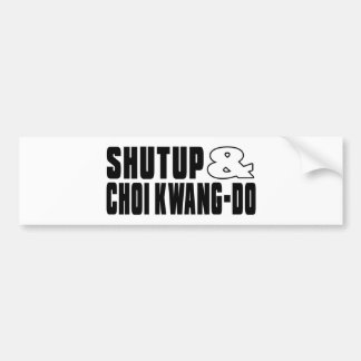 SHUTUP AND CHOI KWANG-DO DESIGNS CAR BUMPER STICKER