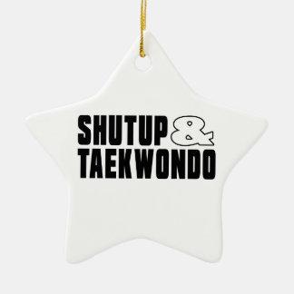 SHUTUP AND TAEKWONDO DESIGNS CERAMIC ORNAMENT