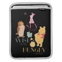 Shy Like Piglet, Wise Like Owl, Hungry Like Pooh iPad Sleeve