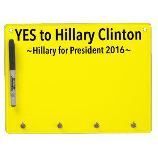 Sí a Hillary Clinton (elija su propio color) Tablero Blanco