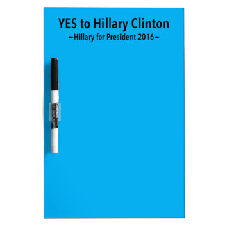Sí a Hillary Clinton (elija su propio color) Pizarras