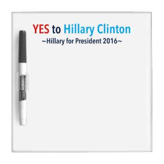 Sí a Hillary Clinton (elija su propio color) Pizarras Blancas
