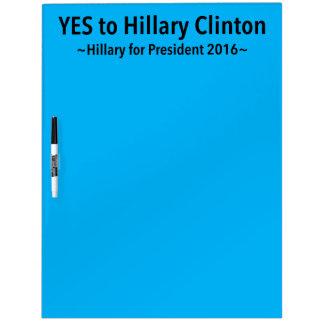Sí a Hillary Clinton (elija su propio color) Pizarra Blanca