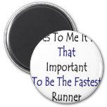 Sí a mí es ése importante ser el R más rápido Imán