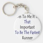 Sí a mí es ése importante ser el R más rápido Llavero Personalizado