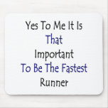 Sí a mí es ése importante ser el R más rápido Alfombrillas De Raton