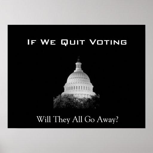 ¿Si abandonamos el votar ellos todos salimos? Impresiones