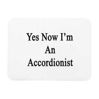 Sí ahora soy acordeonista imán de vinilo