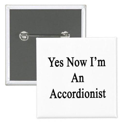 Sí ahora soy acordeonista pin