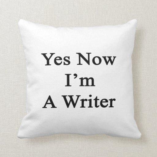 Sí ahora soy escritor cojin