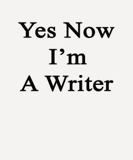 Sí ahora soy escritor camiseta
