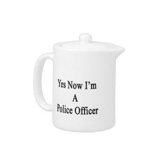 Sí ahora soy oficial de policía