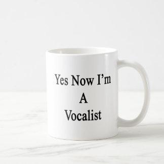Sí ahora soy vocalista taza