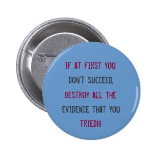 Si al principio usted, no tenga éxito, destruya to pin redondo de 2 pulgadas