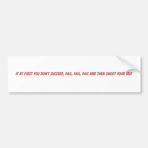 Si al principio usted no tenga éxito, fallar, fall pegatina para auto
