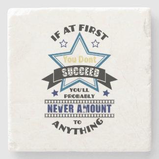 Si al principio usted no tenga éxito posavasos de piedra