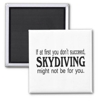 Si al principio usted no tenga éxito Skydiving Imán Cuadrado