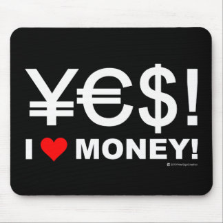 ¡Sí! ¡Amo el dinero! Tapetes De Ratón