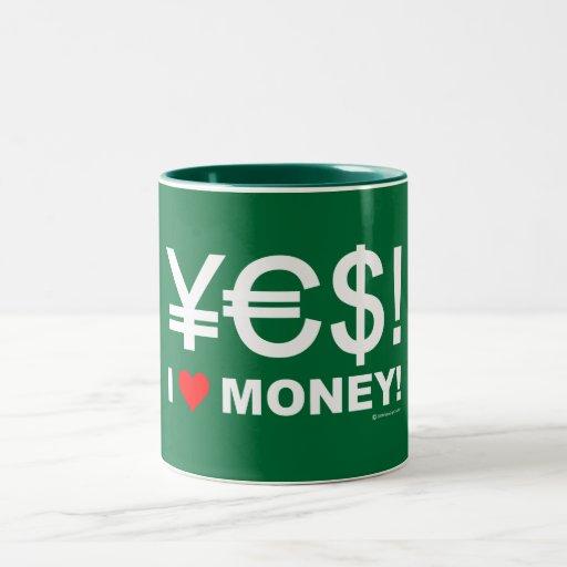¡Sí! ¡Amo el dinero! Tazas